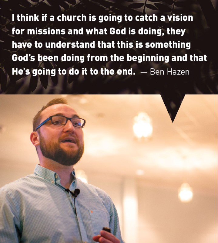 I think if a church is going to catch a vision for missions and what God is doing, they have to understand that this is something God's been doing from the beginning and that He's going to do it to the end.