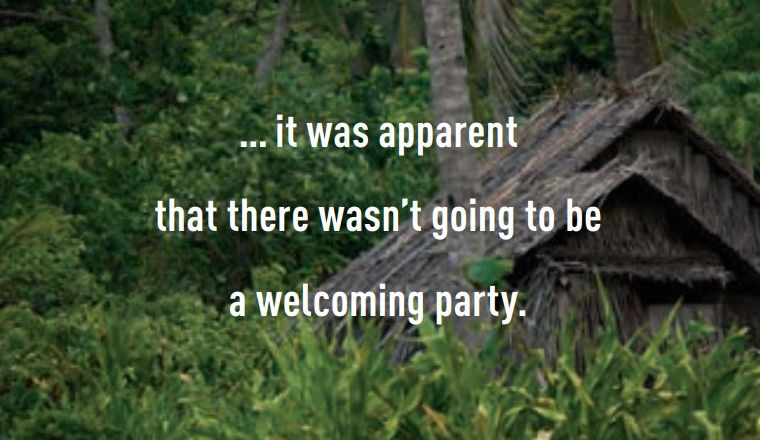 ... it was apparent that there wasn't going to be a welcoming party.